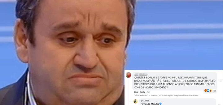 """Fernando Mendes fortemente atacado: """"Queres é borlas. Aqui não há chulice!"""""""